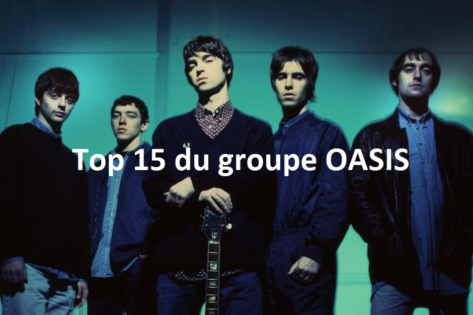 Top 15 du groupe Oasis